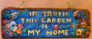 In Truth This Garden is My Home sign, Sparhawk Gallery, the Hawks Perch