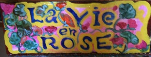 LA VIE EN ROSE, Sparhawk sign on wood